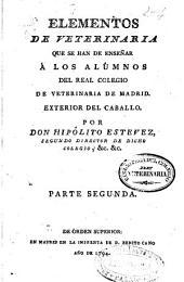 Elementos de veterinaria que se han de enseñar á los alumnos del Real Colegio de Veterinaria de Madrid: exterior del caballo, Volumen 2