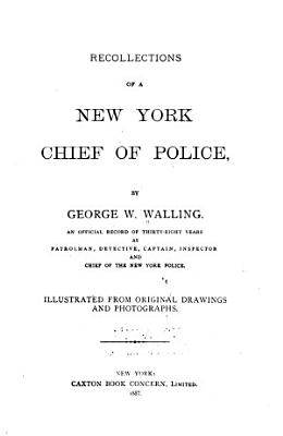 Recollections of a New York Chief of Police PDF