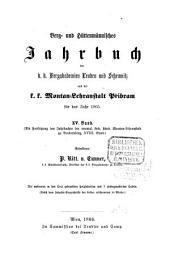 Berg- und hüttenmännisches Jahrbuch der K.K. Bergakademien zu Leoben und Přibram und K. Ungarische Bergakademie zu Schemnitz: Band 15