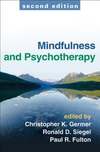 Mindfulness and Psychotherapy, Second Edition Book