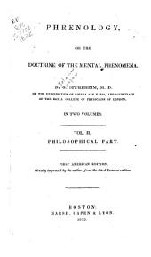 Phrenology, Or The Doctrine of the Mental Phenomena: Philosophical part