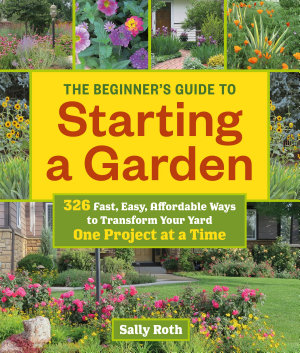 The Beginner s Guide to Starting a Garden PDF