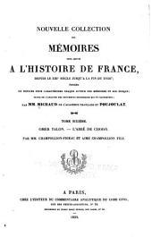 Nouvelle collection des mémoires pour servir à l'histoire de France: depuis le XIIIe siècle jusqu'à la fin du XVIIIe; précédés de notices pour caractériser chaque auteur des mémoires et son époque; suivi de l'analyse des documents historiques qui s'y rapportent, Volume6