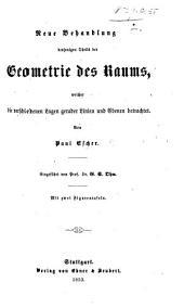 Neue behandlung desjenigen Theils des Geometrie des Raums, welcher die verschiedenen Lagen gerader Linicn und Ebenen betrachtet ... Eingeführt von G. S. Ohm