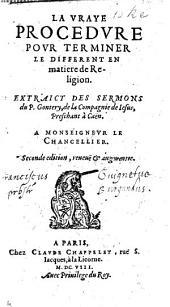 La vraye procédure pour terminer le différent en matière de Religion. Extraict des sermons faicts à Caen par ... J. G. Edited by S. Julian