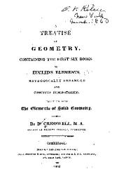 A Treatise of Geometry, Containing the First Six Books of Euclid's Elements: Together with The Elements of Solid Geometry