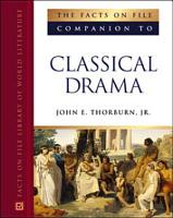 The Facts on File Companion to Classical Drama PDF