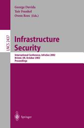 Infrastructure Security: International Conference, InfraSec 2002 Bristol, UK, October 1-3, 2002 Proceedings