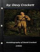 Autobiography of David Crockett  1923  by Davy Crockett PDF