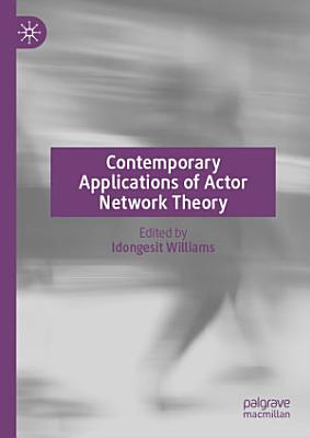 Contemporary Applications of Actor Network Theory