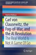 Carl von Clausewitz  the Fog of War  and the AI Revolution PDF