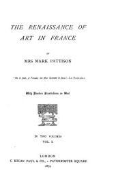 The Renaissance of Art in France: Volume 1