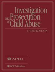 Investigation and Prosecution of Child Abuse PDF
