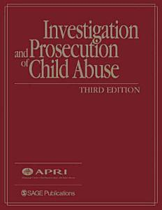 Investigation and Prosecution of Child Abuse Book