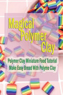 Magical Polymer Clay PDF