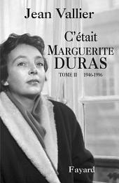 C'était Marguerite Duras: Volume2