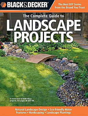 Black   Decker The Complete Guide to Landscape Projects PDF