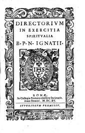 Directorium in exercitia spiritualia B.P.N. Ignatij
