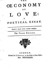 The Oeconomy of Love: A Poetical Essay