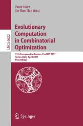 Evolutionary Computation in Combinatorial Optimization: 11th European Conference, EvoCOP 2011, Torino, Italy, April 27-29, 2011, Proceedings