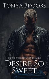 Desire So Sweet: The Beginning