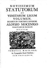 Novissimum statutorum ac Venetarum legum volumen, duabus in partibus divisum, Aloysio Mocenigo Venetiarum principi dicatum