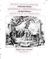 Bruiloftzangen voor den heere Leendert de Neufville, Jansz. en mejuffrouw Agneta de Wolff