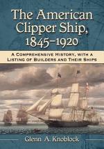The American Clipper Ship, 1845Ð1920