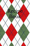 Recipe Book  Blank Cookbook For Recipes And Notes