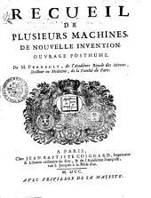 Recueil de plusieurs machines, de nouvelle invention. Ouvrage posthume. De M. Perrault, de l'Académie Royale des Sciences, ...