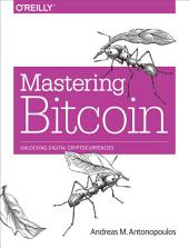 Mastering Bitcoin: Unlocking Digital Cryptocurrencies