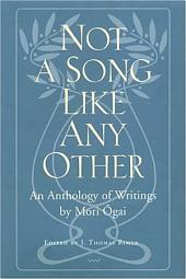 Not a Song Like Any Other: An Anthology of Writings by Mori Ōgai