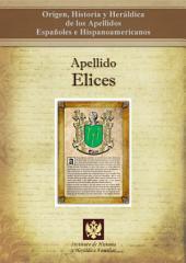 Apellido Elices: Origen, Historia y heráldica de los Apellidos Españoles e Hispanoamericanos