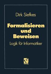 Formalisieren und Beweisen: Logik für Informatiker, Ausgabe 2