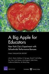 A Big Apple for Educators: New York City's Experiment with Schoolwide Performance Bonuses: Final Evaluation Report