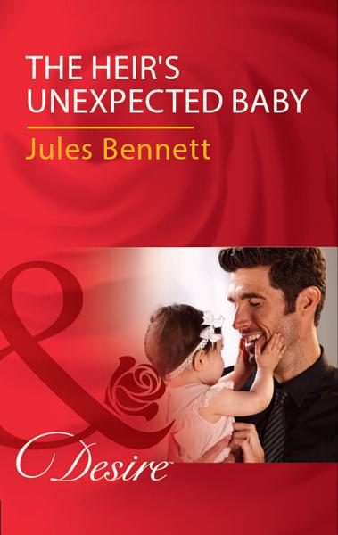 The Heir's Unexpected Baby (Mills & Boon Desire)