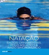 Natação, saltos ornamentais, polo aquático & nado sincronizado