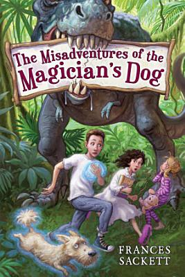 The Misadventures of the Magician s Dog