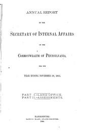 Annual Report of the Secretary of Internal Affairs...Pt. I, Land Office, Boundary Lines; Pt. II, Assessments, Taxes
