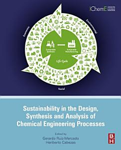 Sustainability in the Design  Synthesis and Analysis of Chemical Engineering Processes