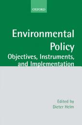 Environmental Policy : Objectives, Instruments, and Implementation: Objectives, Instruments, and Implementation