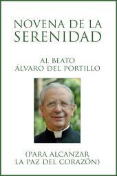 Novena de la serenidad: al Beato Álvaro del Portillo