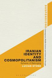 Iranian Identity and Cosmopolitanism: Spheres of Belonging