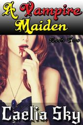 A Vampire Maiden: Book Two
