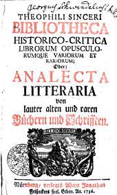 Bibliotheca Historico-Critica Librorum Opusculorumque Variorum Et Rariorum