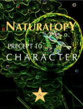 Naturalopy Precept 10: Character