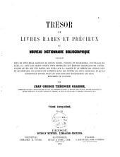 Trésor de livres rares et précieux ou nouveau dictionnaire bibliographique: contenant plus de cent mille articles de livres rares, curieux et récherches, Volume5