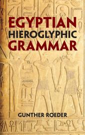 Egyptian Hieroglyphic Grammar: A Handbook for Beginners