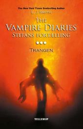 The Vampire Diaries - Stefans fortælling #3: Trangen