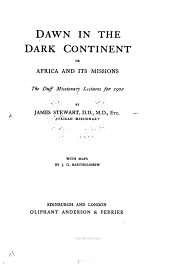 Dawn in the Dark Continent: Or, Africa and Its Missions